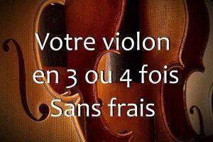 acheter un violon pas cher 3 ou 4 fois